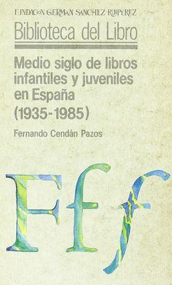 MEDIO SIGLO DE LIBROS INFANTILES Y JUVENILES EN ESPAÑA