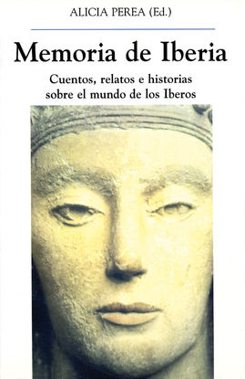 MEMORIA DE IBERIA. CUENTOS, RELATOS E HISTORIAS SOBRE EL MUNDO DE LOS IBEROS