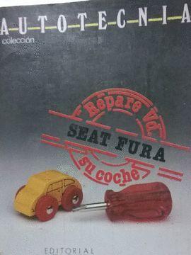 SEAT FURA : REPARE VD. SU COCHE