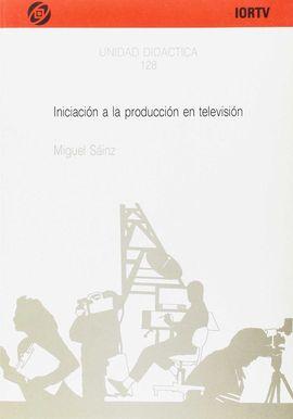 INICIACIÓN A LA PRODUCCIÓN EN TELEVISIÓN