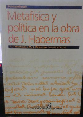 METAFÍSICA Y POLÍTICA EN LA OBRA DE J. HABERMAS