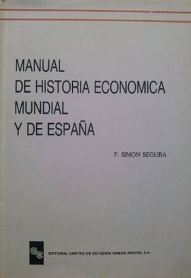 MANUAL HISTORIA ECONÓMICA MUNDIAL Y DE ESPAÑA