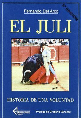 EL JULI. HISTORIA DE UNA VOLUNTAD