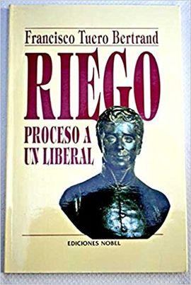 RIEGO, PROCESO A UN LIBERAL