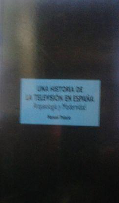 HISTORIA DE LA TELEVISIÓN EN ESPAÑA, UNA