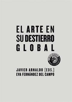 EL ARTE EN SU DESTIERRO GLOBAL