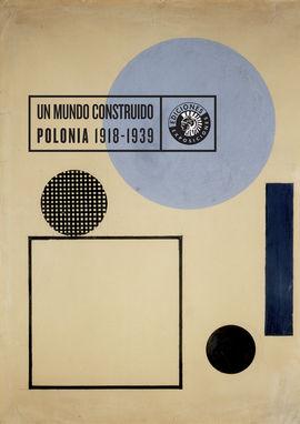 UN MUNDO CONSTRUIDO. POLONIA 1918-1939