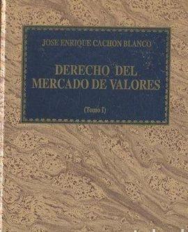 DERECHO DEL MERCADO DE VALORES. (T.1)