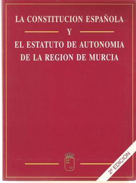 LA CONSTITUCIÓN ESPAÑOLA Y EL ESTATUTO DE AUTONOMÍA DE LA REGIÓN DE