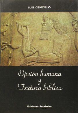OPCIÓN HUMANA Y TEXTURA BÍBLICA