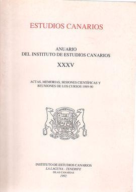 ESTUDIOS CANARIOS. ANUARIO DEL INSTITUTO DE ESTUDIOS CANARIOS. XXXV. ACTAS, MEMORIAS, SESIONES CIENTÍFICAS Y REUNIONES. CURSOS 1989-90´