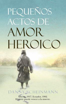 PEQUEÑOS ACTOS DE AMOR HEROICO