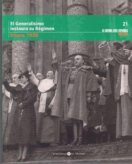 EL GENERALÍSIMO INSTAURA SU RÉGIMEN ENERO 1938