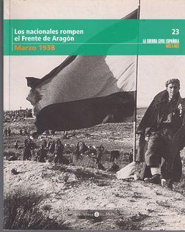 LOS NACIONALES ROMPEN EL FRENTE DE ARAGÓN MARZO 1938