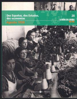 DOS ESPAÑAS, DOS ESTADOS, DOS ECONOMÍAS AGOSTO 1938