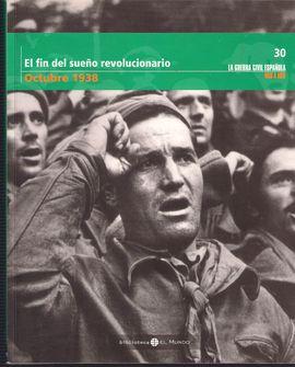 EL FIN DEL SUEÑO REVOLUCIONARIO OCTUBRE 1938