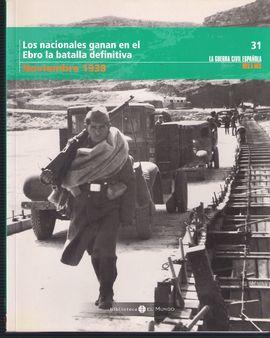 LOS NACIONALES GANAN EN EL EBRO LA BATALLA DEFINITIVA NOVIEMBRE 1938
