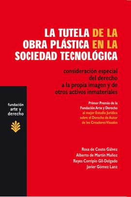LA TUTELA  DE LA OBRA PLÁSTICA EN LA SOCIEDAD TECNOLÓGICA