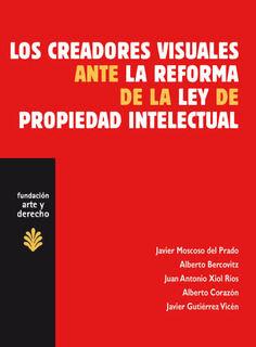 LOS CREADORES VISUALES ANTE LA REFORMA DE LA LEY DE PROPIEDAD INTELECTUAL