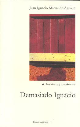 DEMASIADO IGNACIO