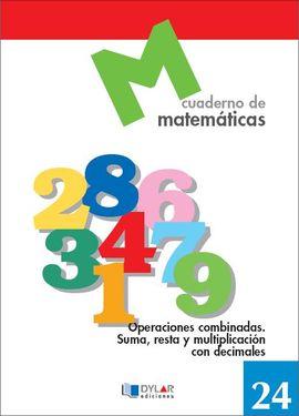 MATEMATICAS  24 - OPERACIONES COMBINADAS. SUMA, RESTA Y MULTIPLICACIÓN CON DECIM