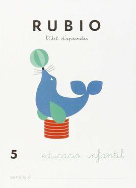 RUBIO, L'ART D'APRENDRE, EDUCACIÓ INFANTIL. QUADERN 5