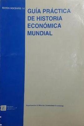 GUÍA PRÁCTICA DE HISTORIA ECONÓMICA MUNDIAL