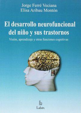 EL DESARROLLO NEUROFUNCIONAL DEL NIÑO Y SUS TRASTORNOS