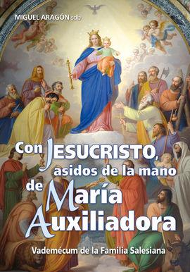 CON JESUCRISTO, ASIDOS DE LA MANO DE MARÍA AUXILIADORA