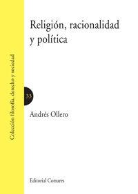 RELIGIÓN, RACIONALIDAD Y POLÍTICA.