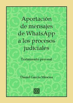 APORTACIÓN DE MENSAJES DE WHATSAPP A LOS PROCESOS JUDICIALES