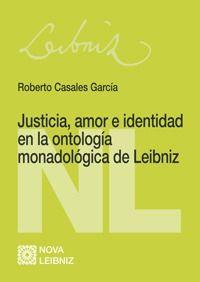 JUSTICIA AMOR E IDENTIDAD EN LA ONTOLOGIA MONADOLOGICA DE LEIBNIZ