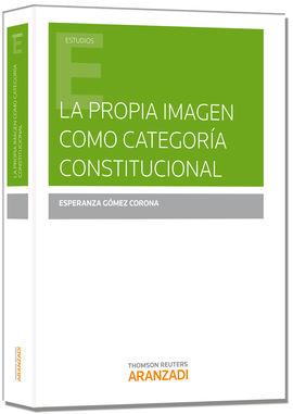 LA PROPIA IMAGEN COMO CATEGORÍA CONSTITUCIONAL