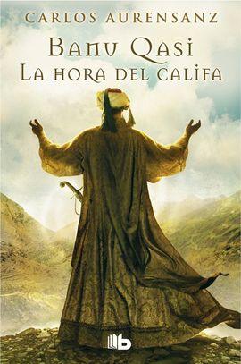 LA HORA DEL CALIFA (BANU QASI 3)