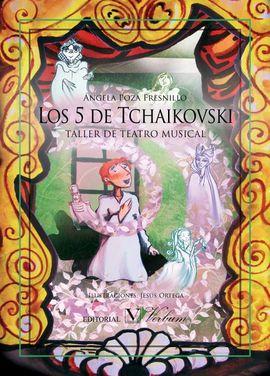 LOS 5 DE TCHAIKOVSKY. TALLER DE TEATRO MUSICAL