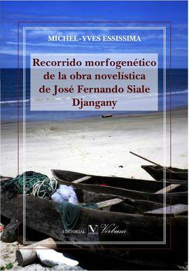 RECORRIDO MORFOGENÉTICO DE LA OBRA NOVELÍSTICA DE JOSÉ FERNANDO SIALE DJANGANY