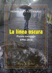 LA LÍNEA OSCURA. POESÍA ESCOGIDA (1994-2014)