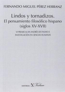 LINDOS Y TORNADIZOS. EL PENSAMIENTO FILOSÓFICO HISPANO (SIGLOS XV-XVII)