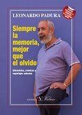 SIEMPRE LA MEMORIA, MEJOR QUE EL OLVIDO