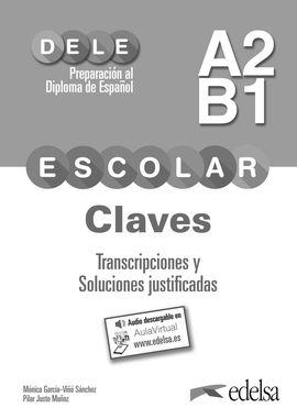 PREPARACIÓN AL DELE ESCOLAR A2/B1. CLAVES. TRANSCRIPCIONES Y SOLUCIONES JUSTIFIC