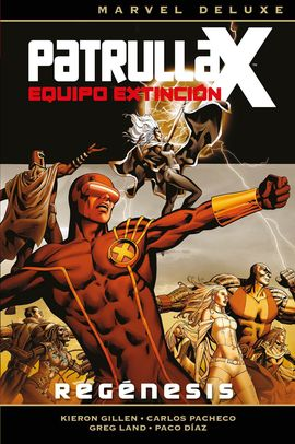 PATRULLA-X - EQUIPO EXTINCIÓN 01: REGÉNESIS