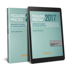 FISCALIDAD PRÁCTICA 2017. IMPUESTO SOBRE EL VALOR AÑADIDO (PAPEL + E-BOOK)