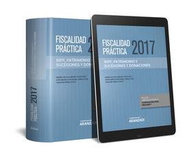 FISCALIDAD PRÁCTICA 2017. IRPF, PATRIMONIO Y SUCESIONES Y DONACIONES (PAPEL + E-