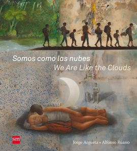 SOMOS COMO LAS NUBES / WE ARE LIKE THE CLOUDS