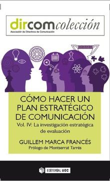 CÓMO HACER UN PLAN ESTRATÉGICO DE COMUNICACIÓN VOL. IV.