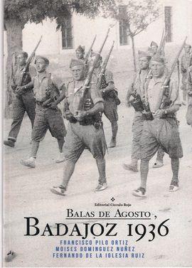 BALAS DE AGOSTO, BADAJOZ 1936