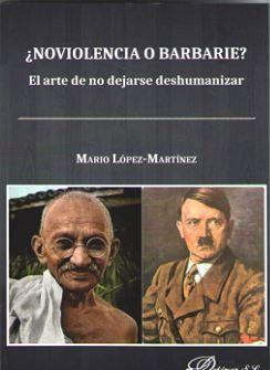¿NOVIOLENCIA O BARBARIE?