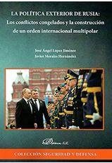 LA POLÍTICA EXTERIOR DE RUSIA: LOS CONFLICTOS CONGELADOS Y LA CONSTRUCCIÓN DE UN