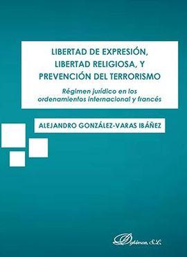 LIBERTAD DE EXPRESIÓN, LIBERTAD RELIGIOSA, Y PREVENCIÓN DEL TERRORISMO