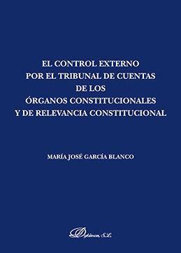 EL CONTROL EXTERNO POR EL TRIBUNAL DE CUENTAS DE LOS ÓRGANOS CONSTITUCIONALES Y